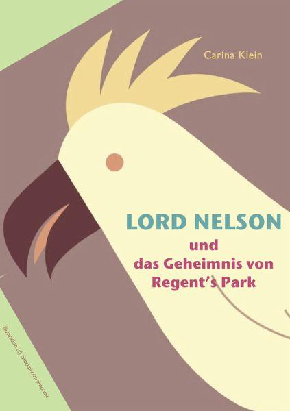 Lord Nelson und das Geheimnis von Regent's Park (eBook, ePUB) - Klein, Carina