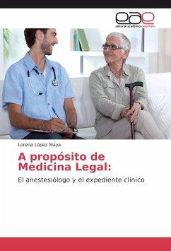 A propósito de Medicina Legal: