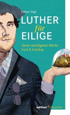 Luther für Eilige (eBook, ePUB) - Vogt, Fabian