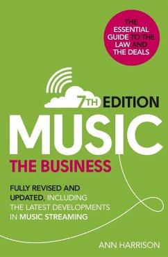 Music: The Business (7th edition) (eBook, ePUB) - Harrison, Ann