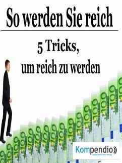 So werden Sie reich (eBook, ePUB) - Dallmann, Alessandro