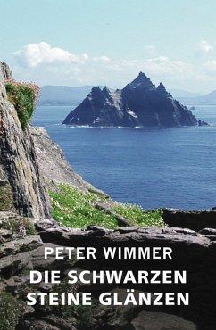 DIE SCHWARZEN STEINE GLÄNZEN (eBook, ePUB) - Wimmer, Peter