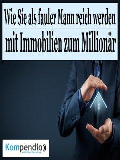 Wie Sie als fauler Mann reich werden (eBook, ePUB) - Dallmann, Alessandro