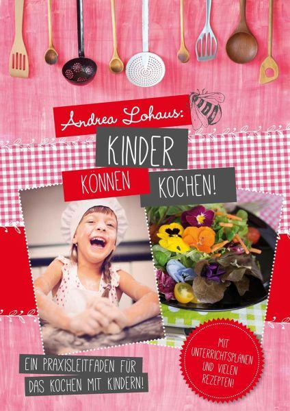 Kinder können kochen - Lohaus, Andrea