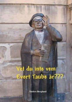 Vet du inte vem Evert Taube är??? (eBook, ePUB)