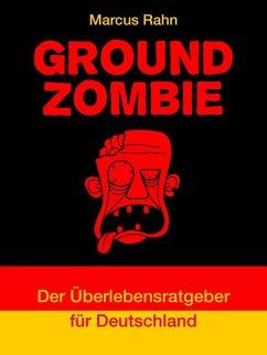 Ground Zombie (eBook, ePUB)