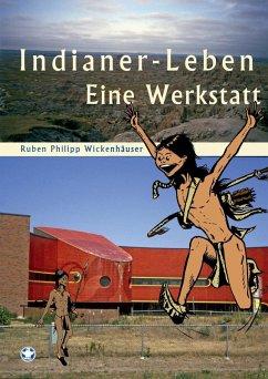 Indianer-Leben (eBook, ePUB)
