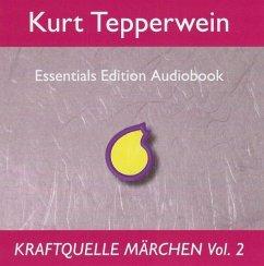 Kraftquelle Märchen, Teil 2, Audio-CD - Tepperwein, Kurt