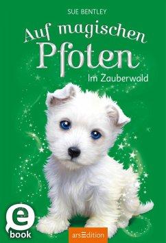 Im Zauberwald / Auf magischen Pfoten Bd.6 (eBook, ePUB) - Bentley, Sue