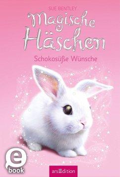Schokosüße Wünsche / Magische Häschen Bd.1 (eBook, ePUB) - Bentley, Sue