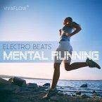 Mental Running - Motivation zum Laufen mit Electronic Beats und 100% Regeneration (MP3-Download)