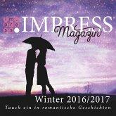 Impress Magazin Winter 2016/2017 (November-Januar): Tauch ein in romantische Geschichten (eBook, ePUB)
