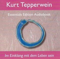 Im Einklang mit dem Leben sein, Audio-CD - Tepperwein, Kurt