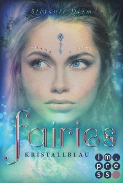 Kristallblau / Fairies Bd.1 (eBook, ePUB) - Diem, Stefanie
