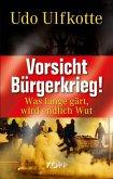 Vorsicht Bürgerkrieg! (eBook, ePUB)