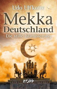 Mekka Deutschland (eBook, ePUB) - Ulfkotte, Udo