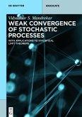 Weak Convergence of Stochastic Processes (eBook, ePUB)