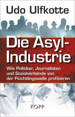 Die Asyl-Industrie (eBook, ePUB)