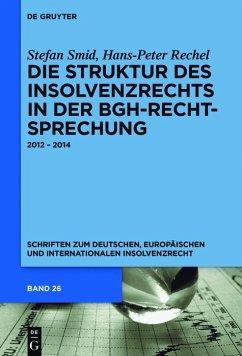 Die Struktur des Insolvenzrechts in der BGH-Rechtsprechung (eBook, PDF) - Rechel, Hans-Peter; Smid, Stefan