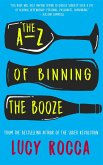 The A-Z of Binning the Booze