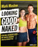 Looking good naked (eBook, ePUB)