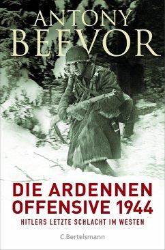 Die Ardennen-Offensive 1944 (eBook, ePUB) - Beevor, Antony