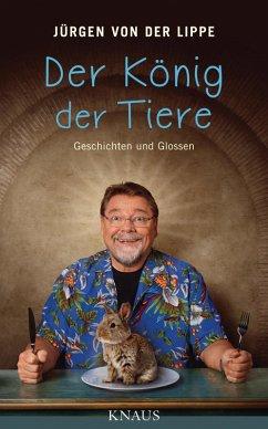 Der König der Tiere (eBook, ePUB) - Lippe, Jürgen von der