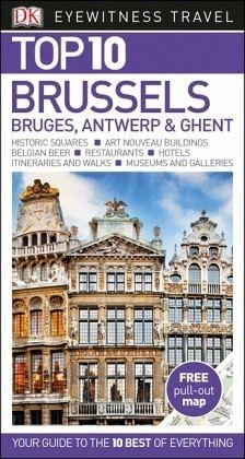 DK Eyewitness Top 10 Travel Guide Brussels, Bruges, Antwerp & Ghent ...