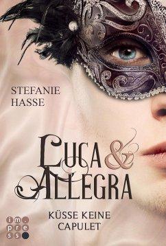 Küsse keine Capulet / Luca & Allegra Bd.2 - Hasse, Stefanie