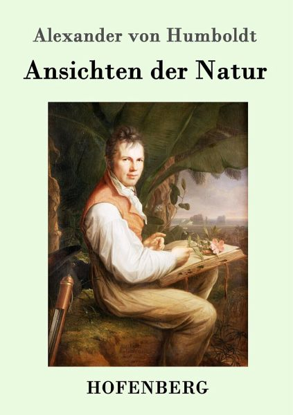 Briefe Alexander Von Humboldt : Ansichten der natur von alexander humboldt fachbuch