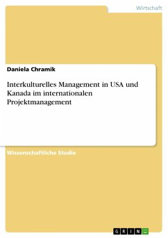 9783668310605 - Chramik, Daniela: Interkulturelles Management in USA und Kanada im internationalen Projektmanagement - Buch