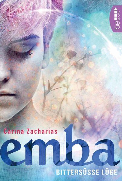 Bittersüße Lüge / Emba Bd.1 - Zacharias, Carina