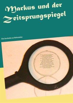 Markus und der Zeitsprungspiegel - Binner, Heide-Brigitte