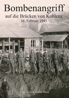 Bombenangriff auf die Brücken von Koblenz