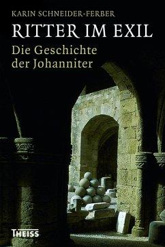 Ritter im Exil (eBook, ePUB) - Schneider-Ferber, Karin