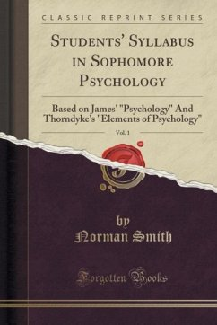 Students' Syllabus in Sophomore Psychology, Vol. 1: Based on James' Psychology and Thorndyke's Elements of Psychology (Classic Reprint)