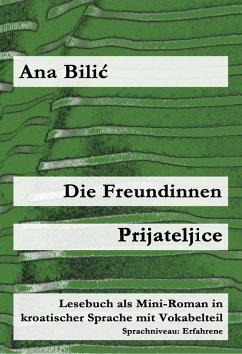 Die Freundinnen / Prijateljice (eBook, ePUB) - Bilic, Ana