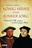 König Heinz und Junker Jörg (eBook, PDF)