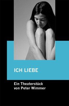 ICH LIEBE (eBook, ePUB) - Wimmer, Peter