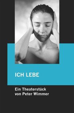ICH LEBE (eBook, ePUB) - Wimmer, Peter