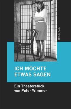 ICH MÖCHTE ETWAS SAGEN (eBook, ePUB) - Wimmer, Peter