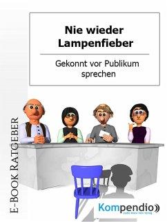 Nie wieder Lampenfieber! (eBook, ePUB) - Nelz, Daniela