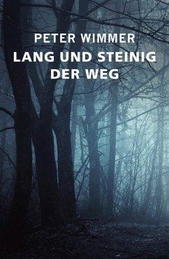LANG UND STEINIG DER WEG (eBook, ePUB) - Wimmer, Peter