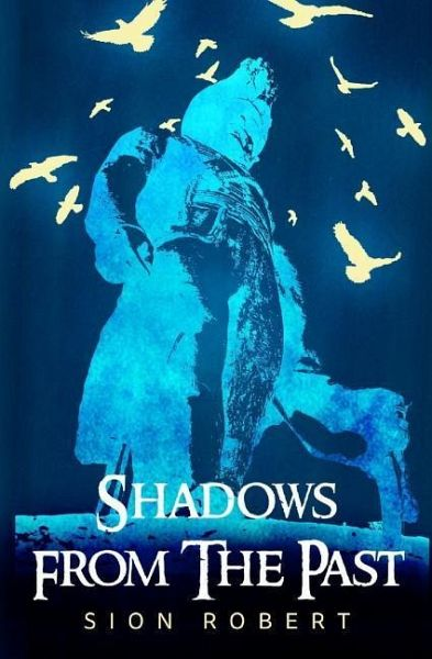 SHADOWS FROM THE PAST - Robert, Sion