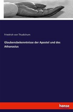 Glaubensbekenntnisse der Apostel und des Athanasius