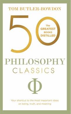 50 Philosophy Classics - Butler-Bowdon, Tom