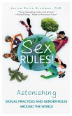 Sex Rules!: Astonishing Sexual Practices and Gender Roles Around the World (Understanding Human Sexuality, Women & Power, Sex and