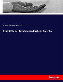 Geschichte der Lutherischen Kirche in Amerika