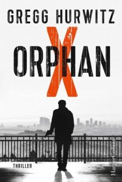 Orphan X / Evan Smoak Bd.1 - Hurwitz, Gregg