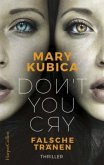 Don't You Cry - Falsche Tränen